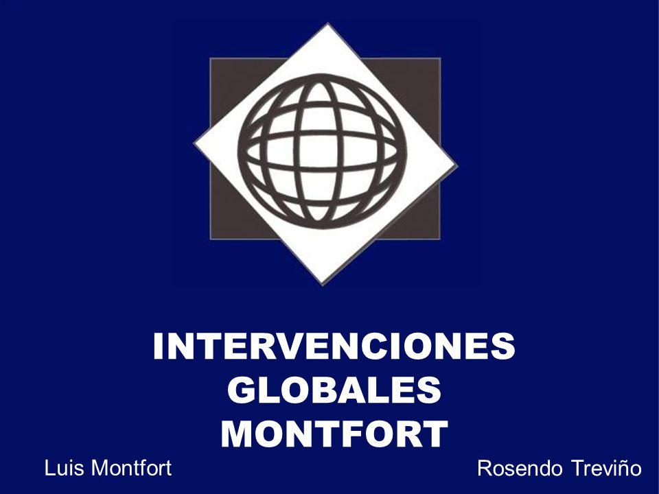 INTERVENCIONES GLOBALES MONTFORT Luis Montfort Rosendo Treviño
