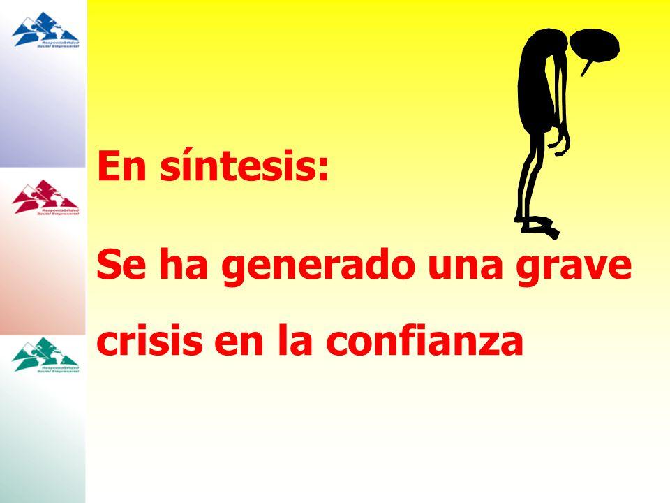 En síntesis: Se ha generado una grave crisis en la confianza
