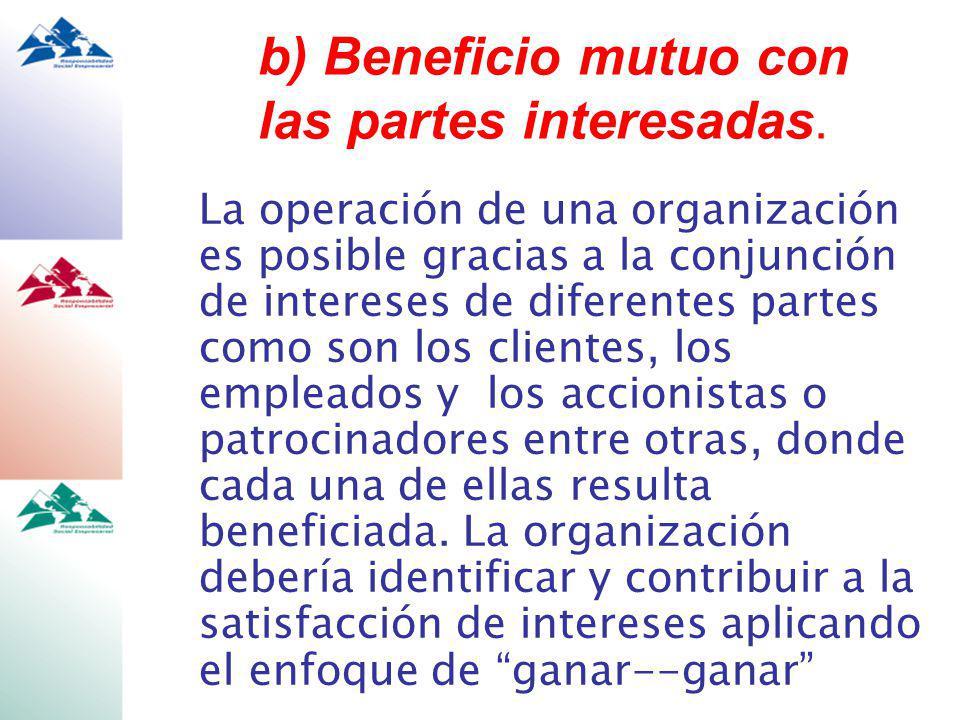 La operación de una organización es posible gracias a la conjunción de intereses de diferentes partes como son los clientes, los empleados y los accionistas o patrocinadores entre otras, donde cada una de ellas resulta beneficiada.