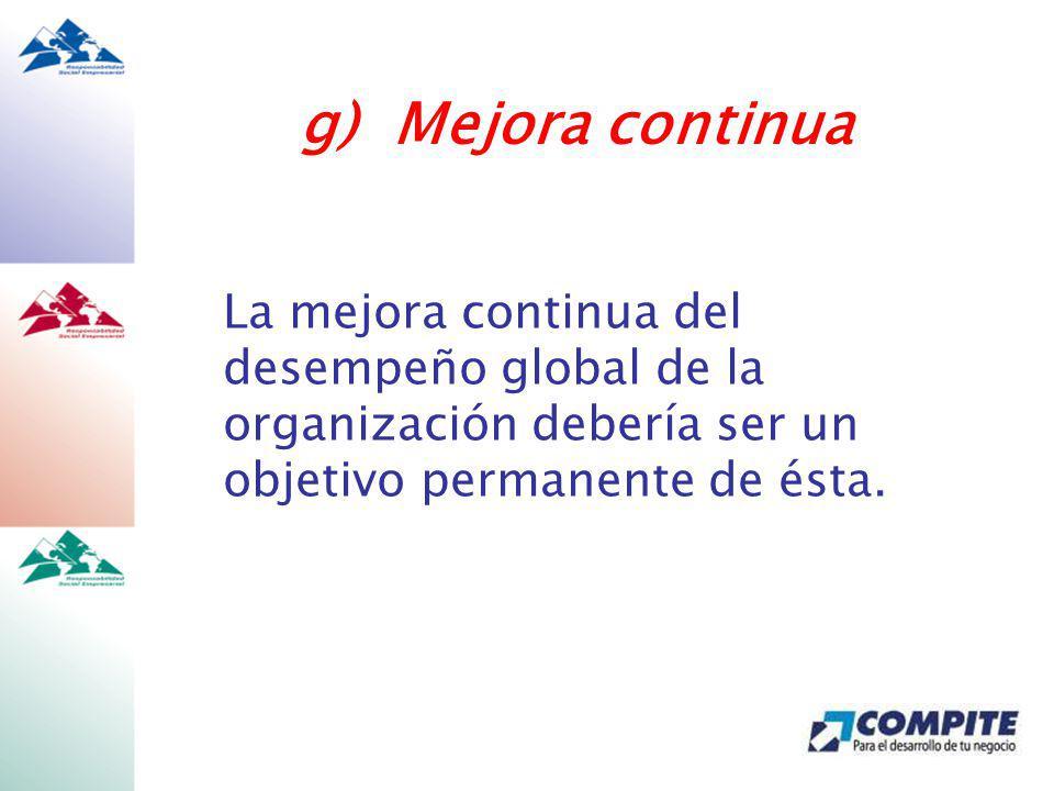La mejora continua del desempeño global de la organización debería ser un objetivo permanente de ésta.