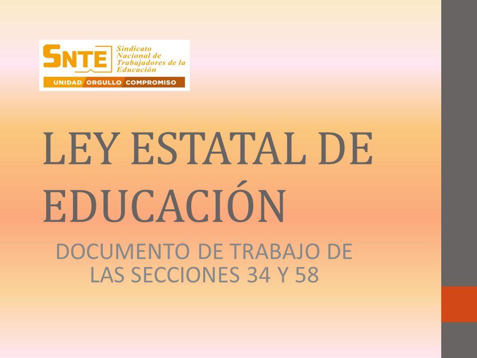 LEY ESTATAL DE EDUCACIÓN DOCUMENTO DE TRABAJO DE LAS SECCIONES 34 Y 58