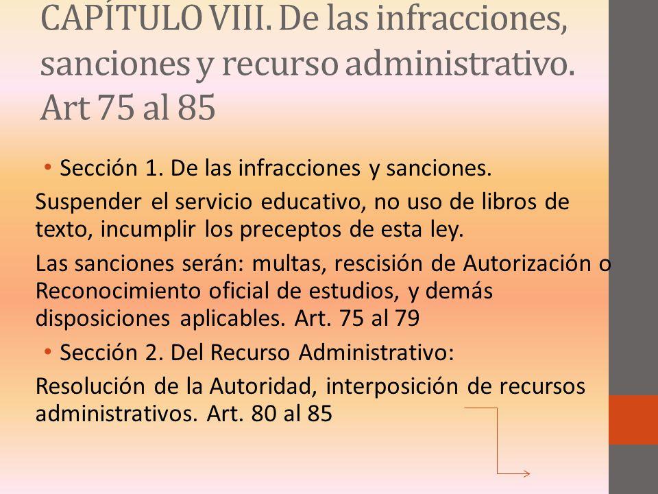 CAPÍTULO VIII. De las infracciones, sanciones y recurso administrativo. Art 75 al 85 Sección 1. De las infracciones y sanciones. Suspender el servicio