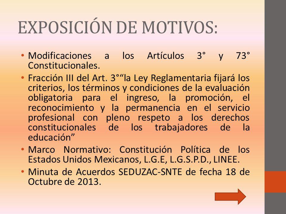 EXPOSICIÓN DE MOTIVOS: Modificaciones a los Artículos 3° y 73° Constitucionales. Fracción III del Art. 3°la Ley Reglamentaria fijará los criterios, lo
