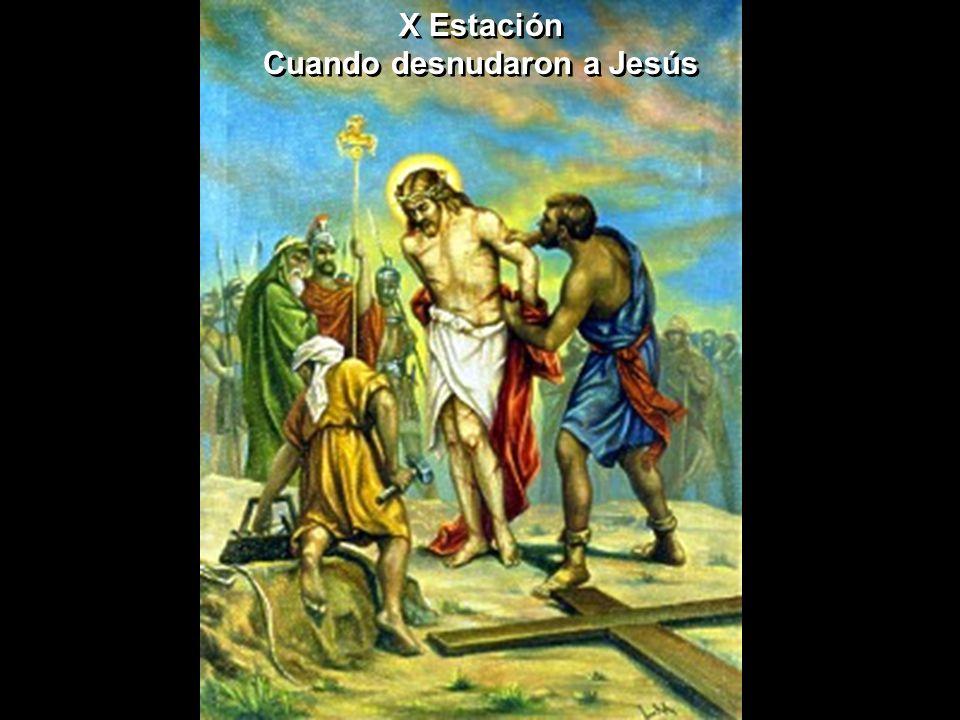 X Estación Cuando desnudaron a Jesús X Estación Cuando desnudaron a Jesús