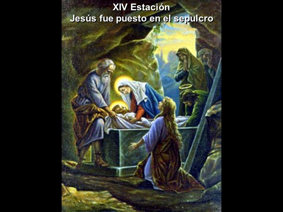 XIV Estación Jesús fue puesto en el sepulcro XIV Estación Jesús fue puesto en el sepulcro
