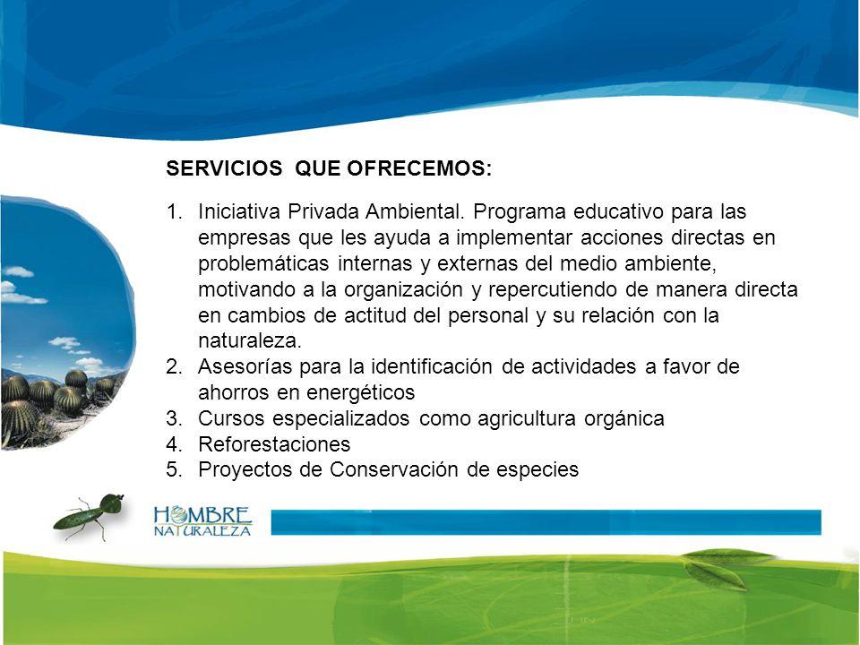 SERVICIOS QUE OFRECEMOS: 1.Iniciativa Privada Ambiental.