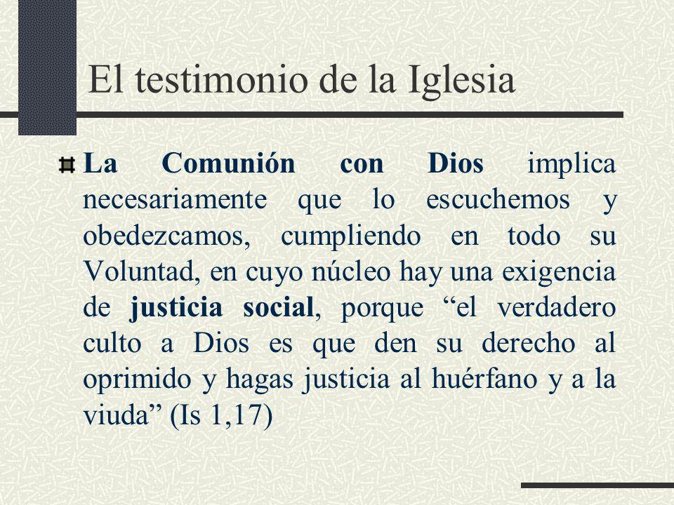 El testimonio de la Iglesia La Comunión con Dios implica necesariamente que lo escuchemos y obedezcamos, cumpliendo en todo su Voluntad, en cuyo núcle