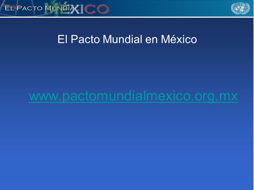 El Pacto Mundial en México www.pactomundialmexico.org.mx