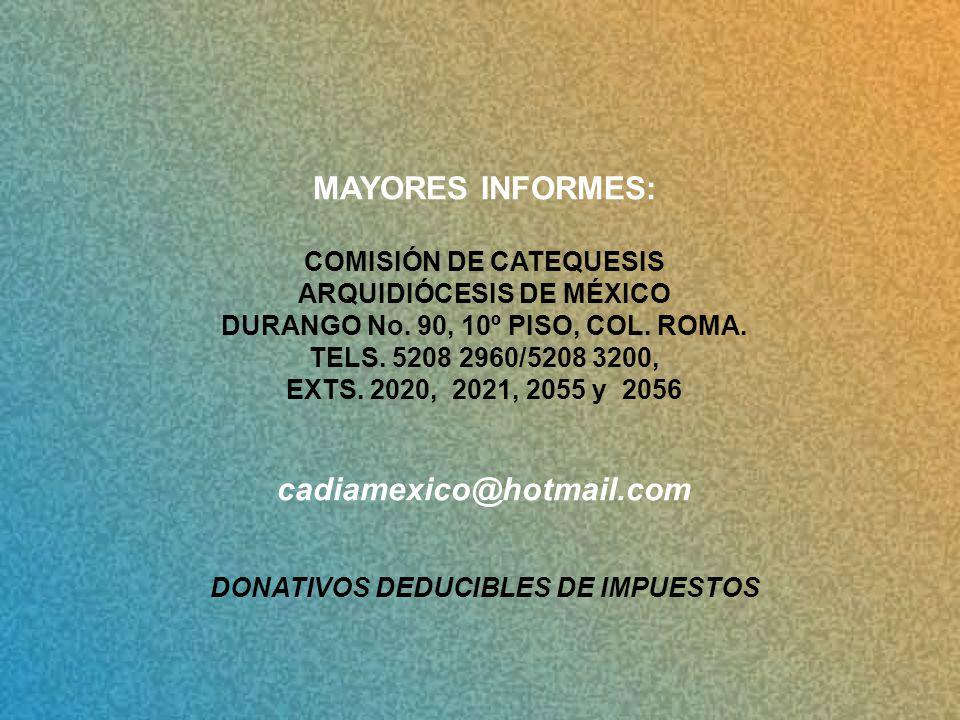 MAYORES INFORMES: COMISIÓN DE CATEQUESIS ARQUIDIÓCESIS DE MÉXICO DURANGO No.