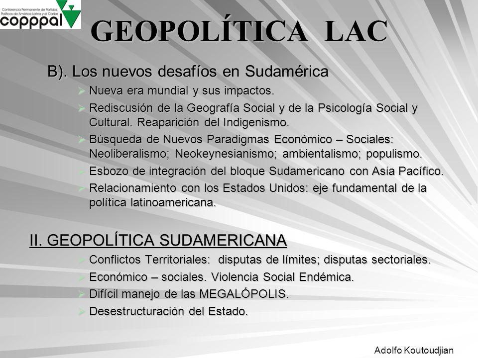 Adolfo Koutoudjian B). Los nuevos desafíos en Sudamérica Nueva era mundial y sus impactos. Nueva era mundial y sus impactos. Rediscusión de la Geograf
