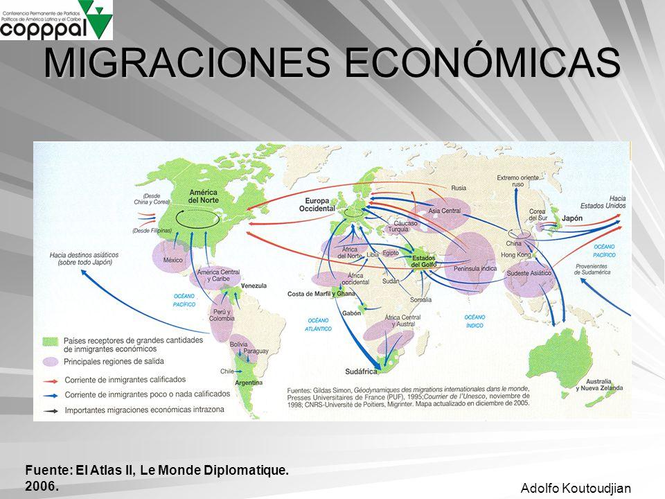 Adolfo Koutoudjian MIGRACIONES ECONÓMICAS Fuente: El Atlas II, Le Monde Diplomatique. 2006.