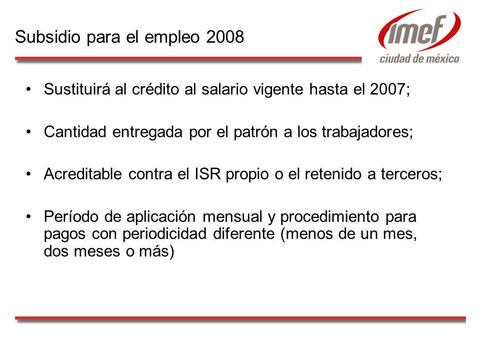 Sustituirá al crédito al salario vigente hasta el 2007; Cantidad entregada por el patrón a los trabajadores; Acreditable contra el ISR propio o el ret