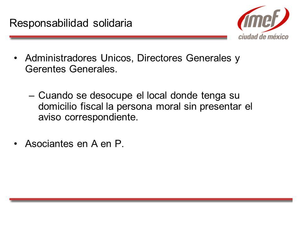 Administradores Unicos, Directores Generales y Gerentes Generales.