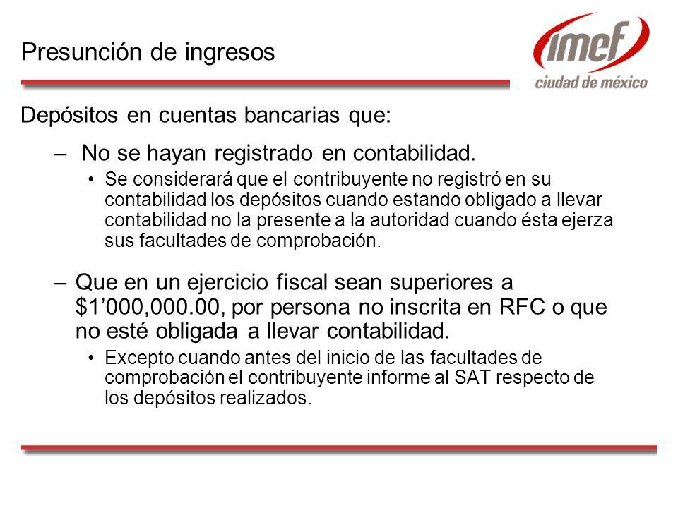 Depósitos en cuentas bancarias que: – No se hayan registrado en contabilidad. Se considerará que el contribuyente no registró en su contabilidad los d