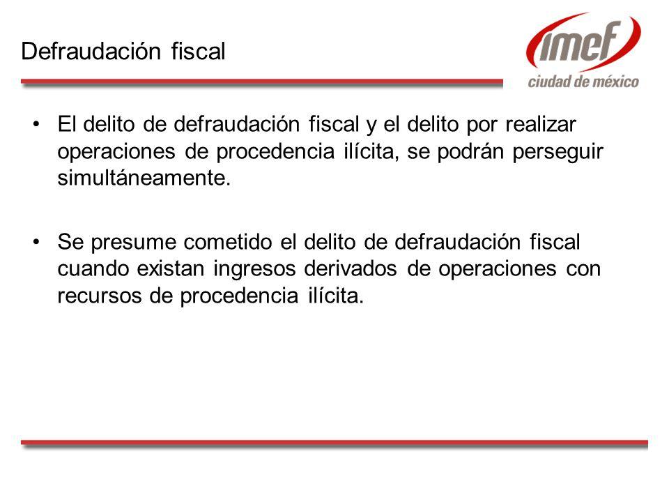 El delito de defraudación fiscal y el delito por realizar operaciones de procedencia ilícita, se podrán perseguir simultáneamente. Se presume cometido