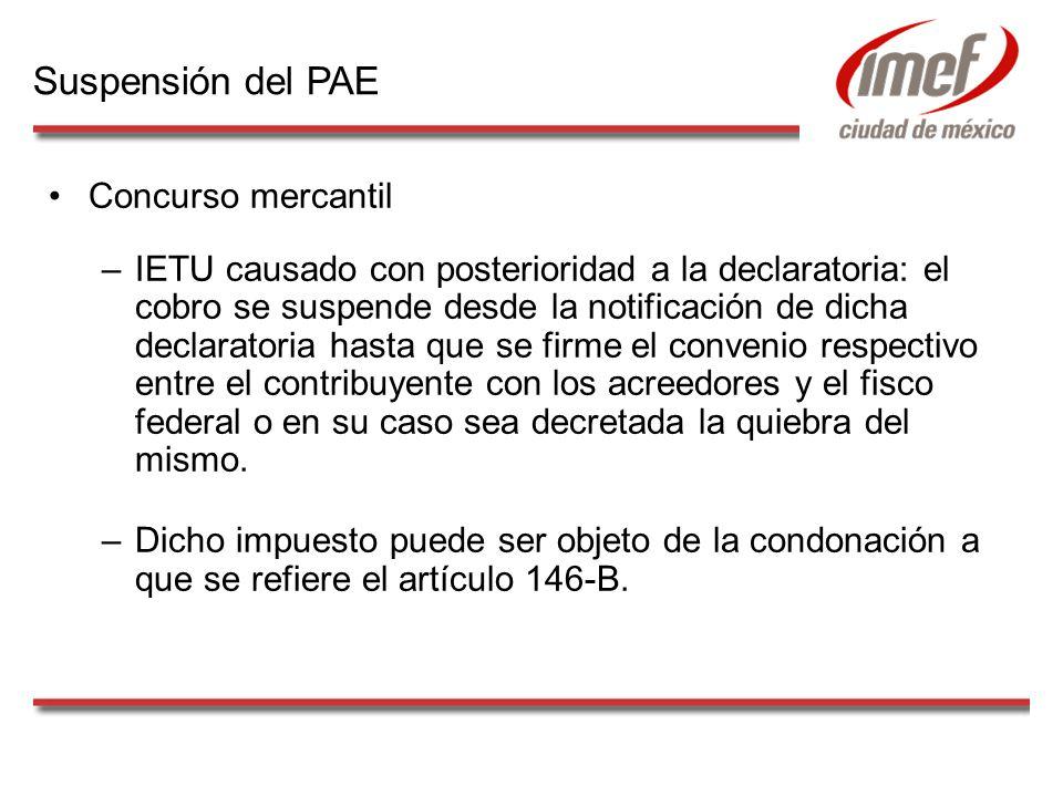 Concurso mercantil –IETU causado con posterioridad a la declaratoria: el cobro se suspende desde la notificación de dicha declaratoria hasta que se fi
