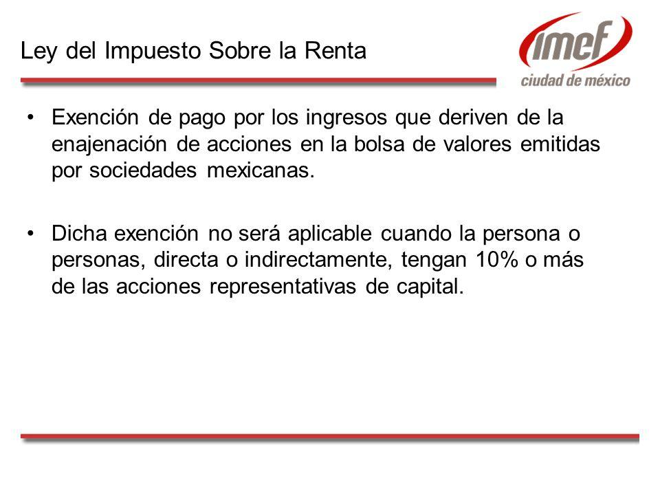 Exención de pago por los ingresos que deriven de la enajenación de acciones en la bolsa de valores emitidas por sociedades mexicanas. Dicha exención n