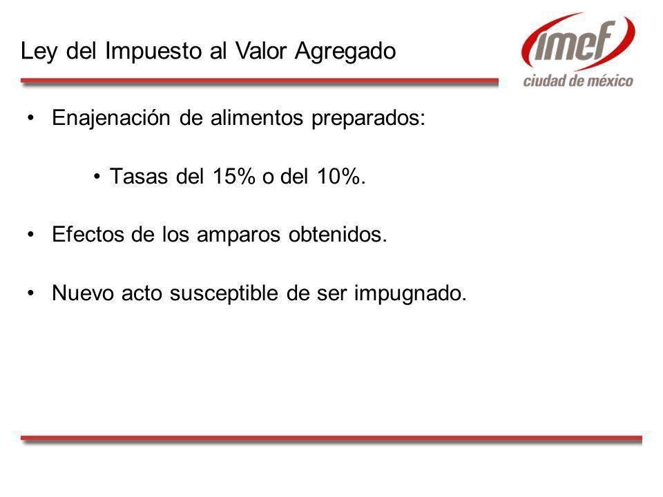 Enajenación de alimentos preparados: Tasas del 15% o del 10%.