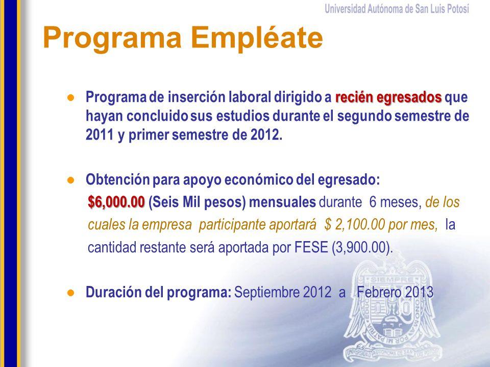 recién egresados Programa de inserción laboral dirigido a recién egresados que hayan concluido sus estudios durante el segundo semestre de 2011 y prim