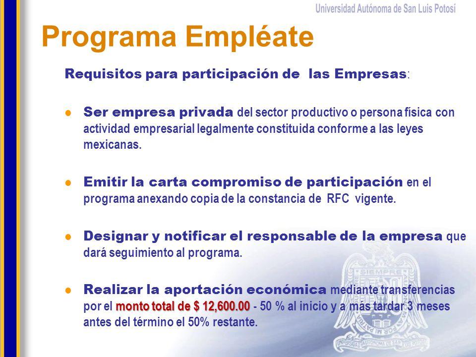 Requisitos para participación de las Empresas : Ser empresa privada del sector productivo o persona física con actividad empresarial legalmente consti
