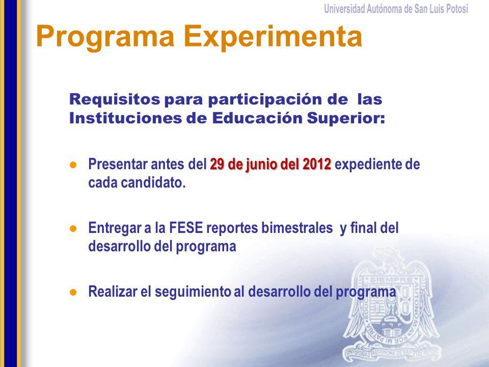 Requisitos para participación de las Instituciones de Educación Superior: 29 de junio del 2012 Presentar antes del 29 de junio del 2012 expediente de