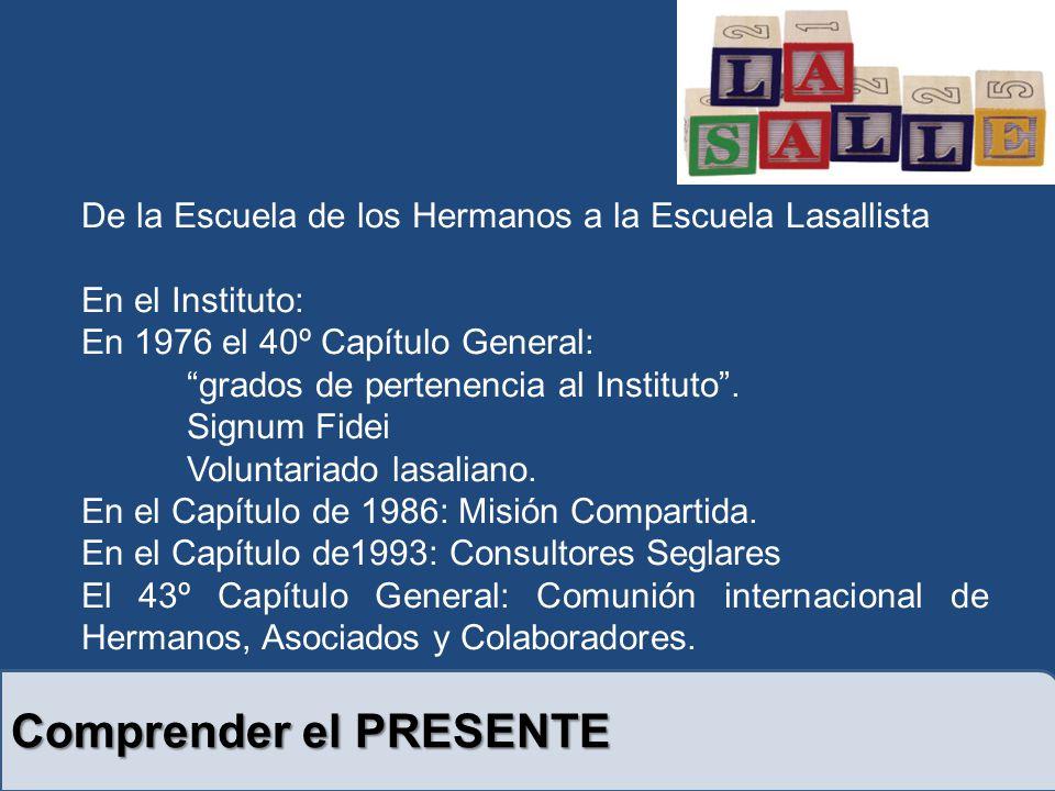 De la Escuela de los Hermanos a la Escuela Lasallista En el Instituto: En 1976 el 40º Capítulo General: grados de pertenencia al Instituto.
