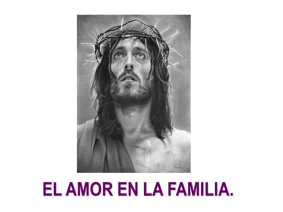EL AMOR EN LA FAMILIA.