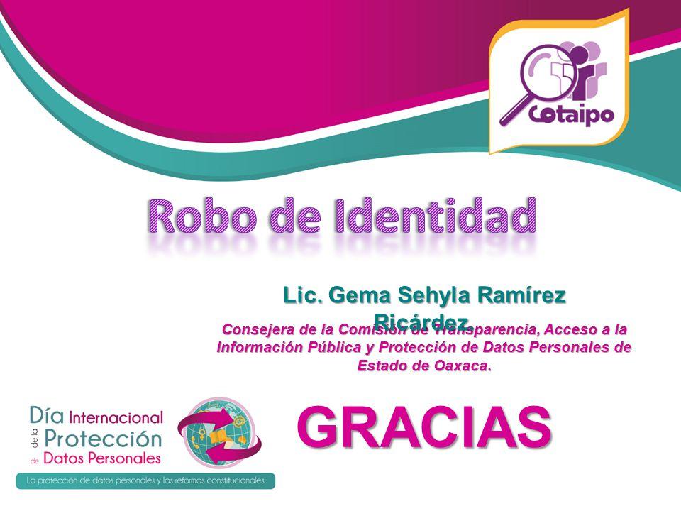 Consejera de la Comisión de Transparencia, Acceso a la Información Pública y Protección de Datos Personales de Estado de Oaxaca. GRACIAS Lic. Gema Seh