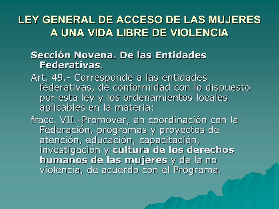 LEY GENERAL DE ACCESO DE LAS MUJERES A UNA VIDA LIBRE DE VIOLENCIA Sección Novena.