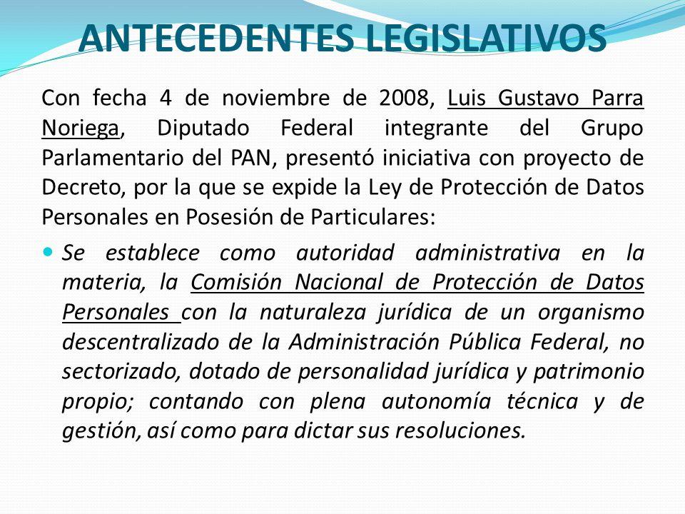 ANTECEDENTES LEGISLATIVOS Con fecha 4 de noviembre de 2008, Luis Gustavo Parra Noriega, Diputado Federal integrante del Grupo Parlamentario del PAN, p