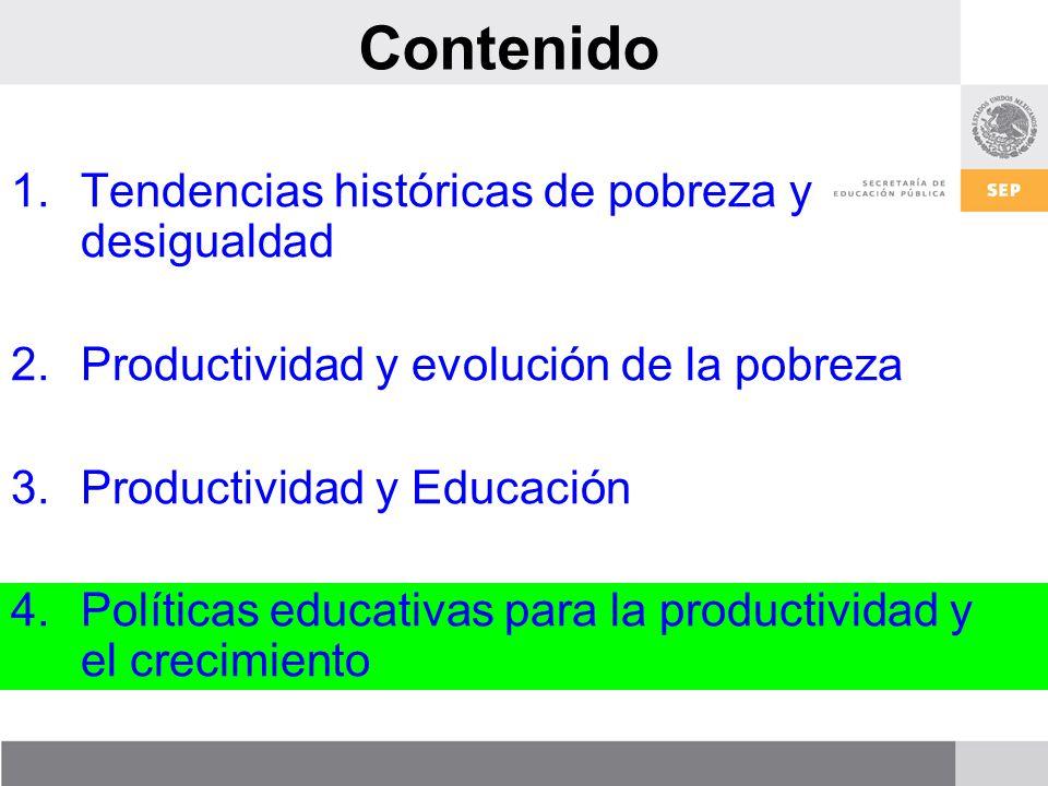 Contenido 1.Tendencias históricas de pobreza y desigualdad 2.Productividad y evolución de la pobreza 3.Productividad y Educación 4.Políticas educativas para la productividad y el crecimiento