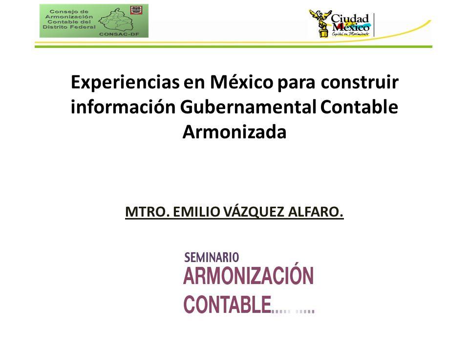 Experiencias en México para construir información Gubernamental Contable Armonizada MTRO.