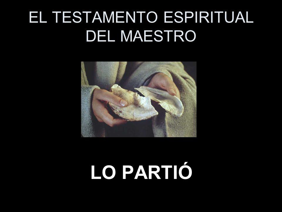 EL TESTAMENTO ESPIRITUAL DEL MAESTRO LO PARTIÓ