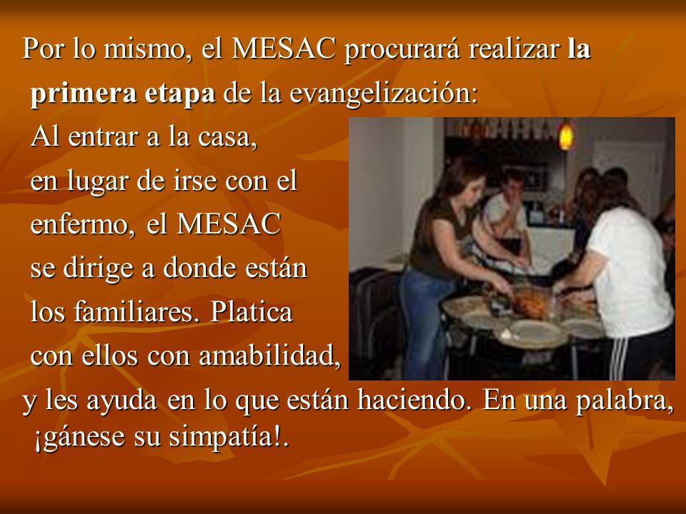 Por lo mismo, el MESAC procurará realizar la Por lo mismo, el MESAC procurará realizar la primera etapa de la evangelización: primera etapa de la evan
