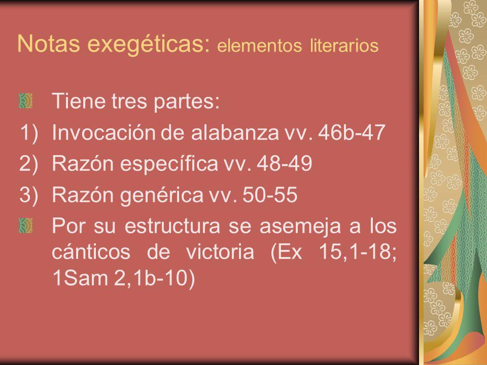 Notas exegéticas: elementos literarios Tiene tres partes: 1)Invocación de alabanza vv.