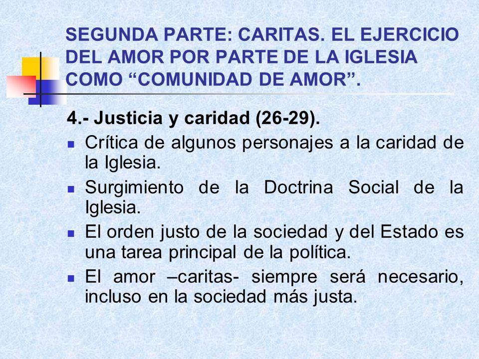 SEGUNDA PARTE: CARITAS.EL EJERCICIO DEL AMOR POR PARTE DE LA IGLESIA COMO COMUNIDAD DE AMOR.