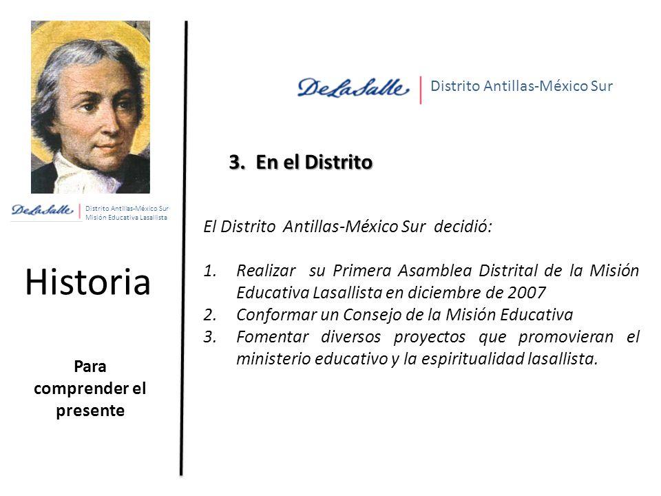 Distrito Antillas-México Sur Misión Educativa Lasallista Historia Para comprender el presente 3.