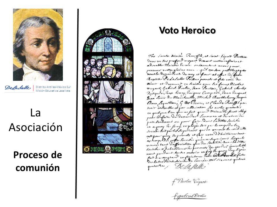 Distrito Antillas-México Sur Misión Educativa Lasallista La Asociación Proceso de comunión Voto Heroico