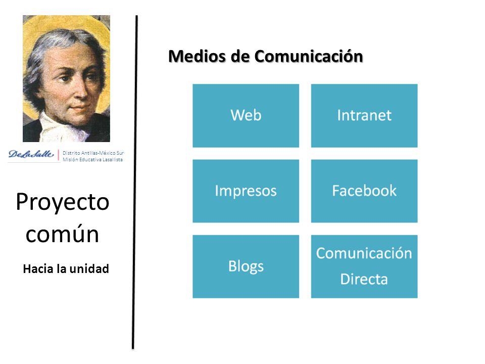 Distrito Antillas-México Sur Misión Educativa Lasallista Proyecto común Hacia la unidad Medios de Comunicación
