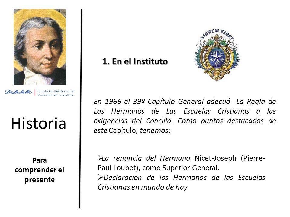 Distrito Antillas-México Sur Misión Educativa Lasallista Historia Para comprender el presente 1.