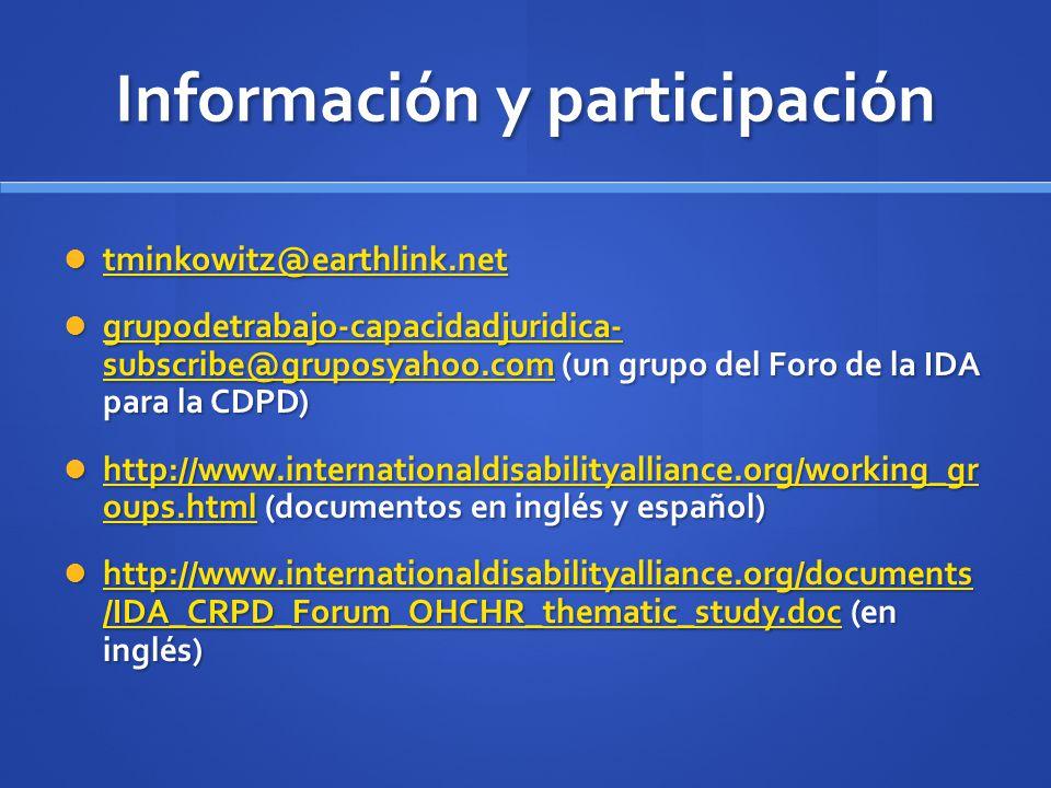 Información y participación tminkowitz@earthlink.net tminkowitz@earthlink.net tminkowitz@earthlink.net grupodetrabajo-capacidadjuridica- subscribe@gru