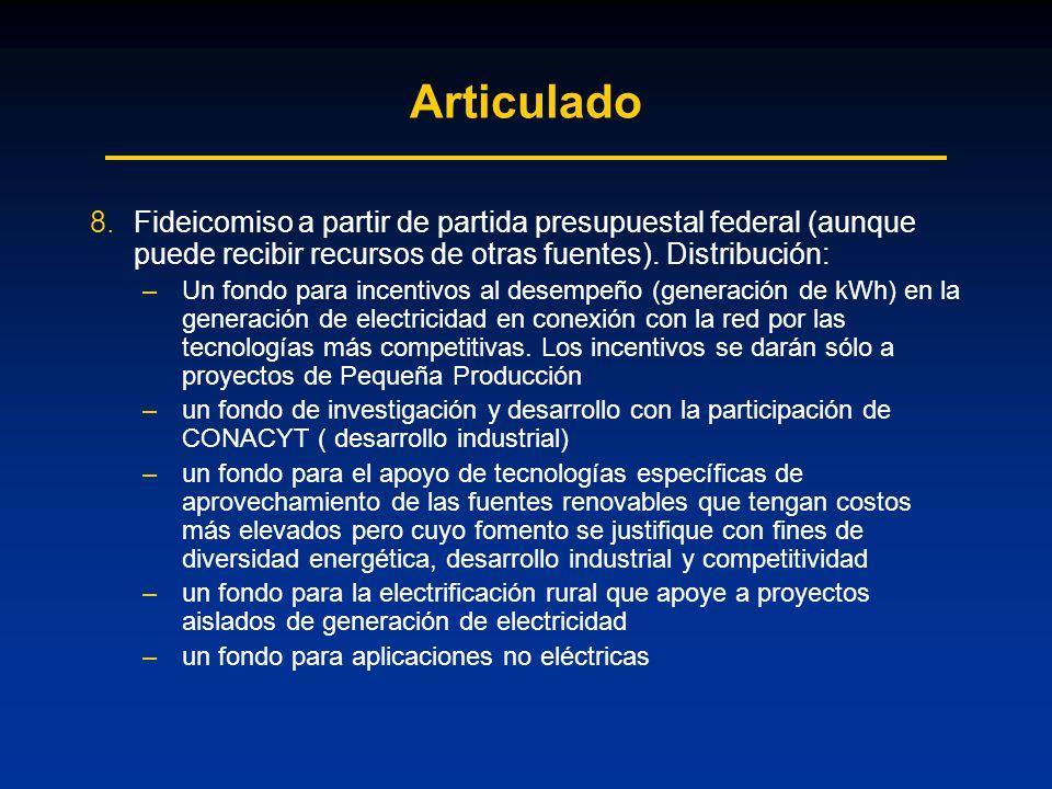 Articulado 8.Fideicomiso a partir de partida presupuestal federal (aunque puede recibir recursos de otras fuentes).