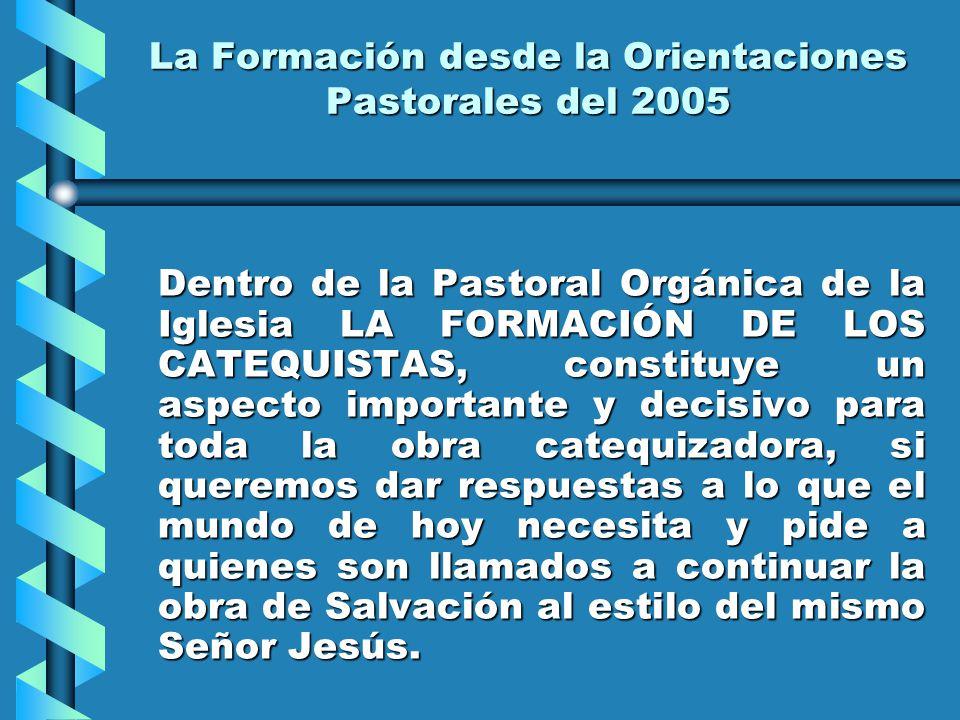 El Proceso Evangelizador y la Formación de los Catequistas El Proceso Evangelizador y la Formación de los Catequistas