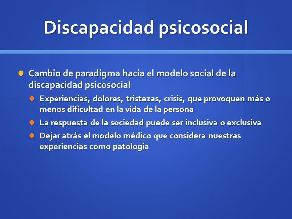 Discapacidad psicosocial Cambio de paradigma hacia el modelo social de la discapacidad psicosocial Cambio de paradigma hacia el modelo social de la di