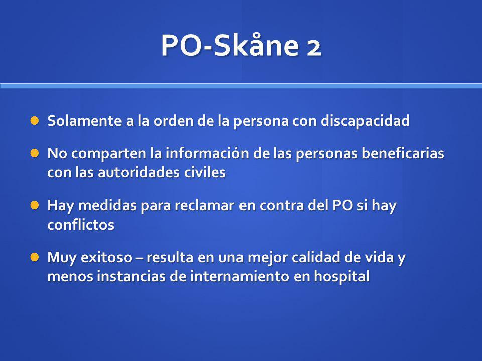 PO-Skåne 2 Solamente a la orden de la persona con discapacidad Solamente a la orden de la persona con discapacidad No comparten la información de las