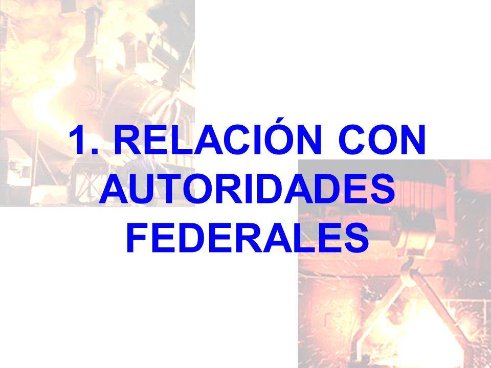 1. RELACIÓN CON AUTORIDADES FEDERALES