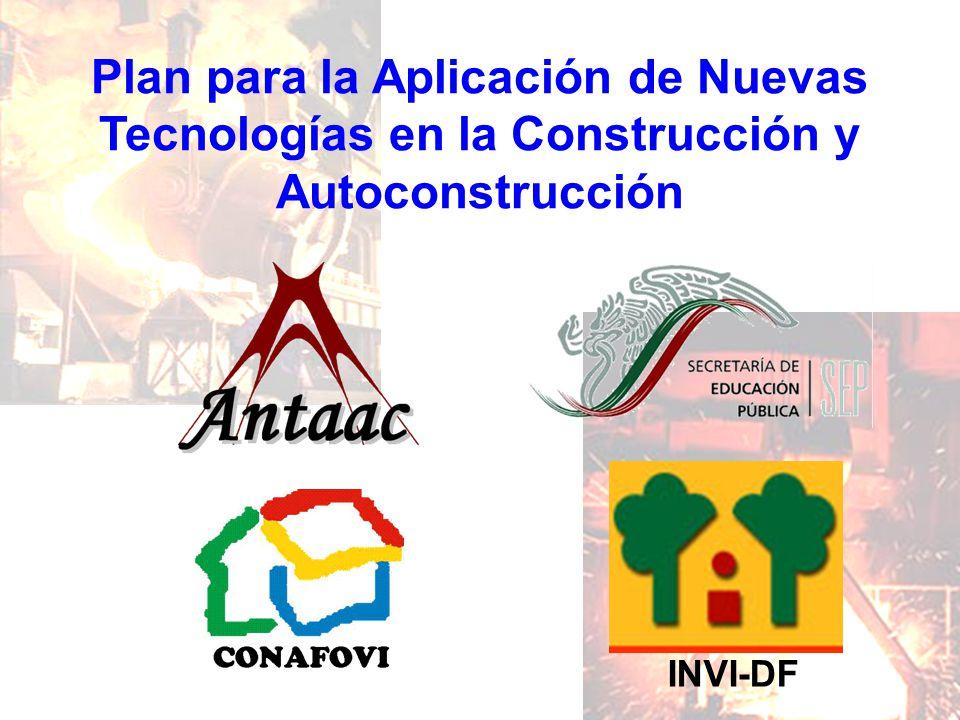 Plan para la Aplicación de Nuevas Tecnologías en la Construcción y Autoconstrucción INVI-DF