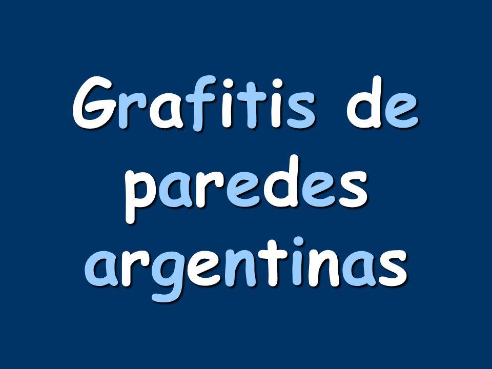 Grafitis deparedesargentinasGrafitis deparedesargentinasGrafitis deparedesargentinasGrafitis deparedesargentinas