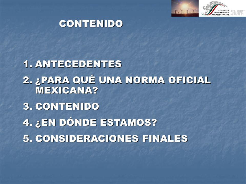 1.ANTECEDENTES 2.¿PARA QUÉ UNA NORMA OFICIAL MEXICANA.