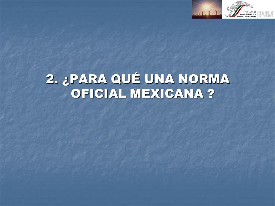2. ¿PARA QUÉ UNA NORMA OFICIAL MEXICANA